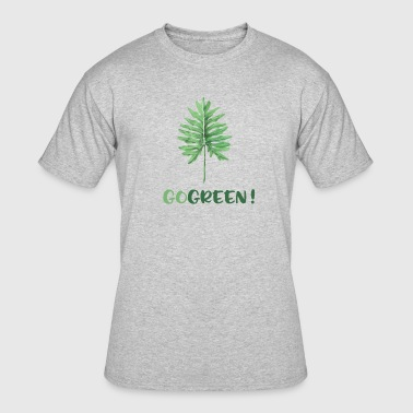 GO GREEN ! - Men's 50/50 T-Shirt