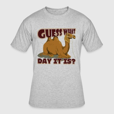 Guess What Day It Is Camel Hump Day T Shirt - Men's 50/50 T-Shirt