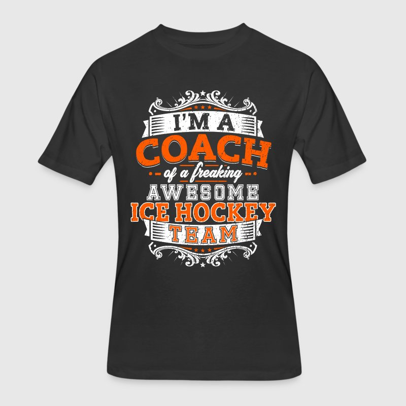 I'm a coach of a freaking awesome ice hockey team - Men's 50/50 T-Shirt