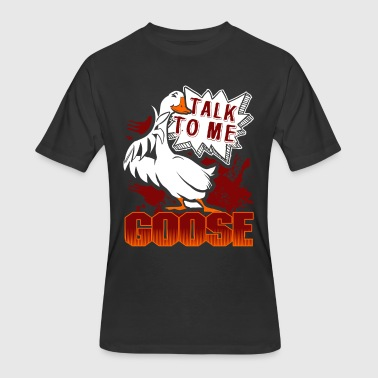 TALK TO ME GOOSE TEE SHIRT - Men's 50/50 T-Shirt