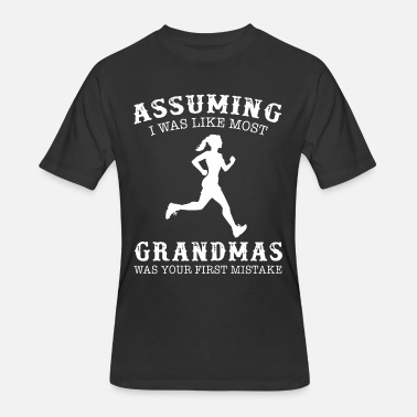 Assuming Was Like Most Mother assuming i was like most grandmas was your first m - Men's 50/50 T-Shirt