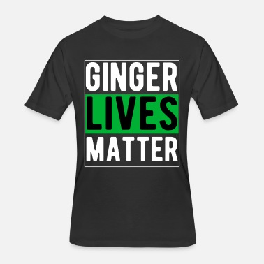 Irish Lives Matter Irish Ginger Lives Matter T-Shirt - Men's 50/50 T-Shirt