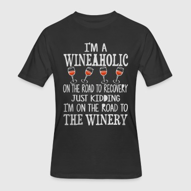 Road To Recovery I'm a Wineaholic on the road to recovery - Men's 50/50 T-Shirt