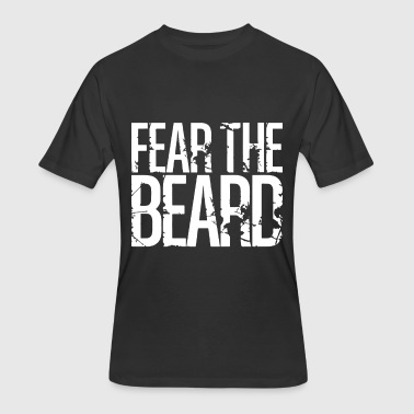 Beards Insults Fear The Beard - Men's 50/50 T-Shirt