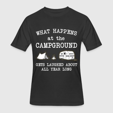 Get Laugh What happens at the campground gets laughed about - Men's 50/50 T-Shirt