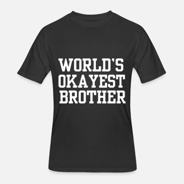 Splash Sisters Gift for Sister WORLDS OKAYEST Brother Funny - Men's 50/50 T-Shirt