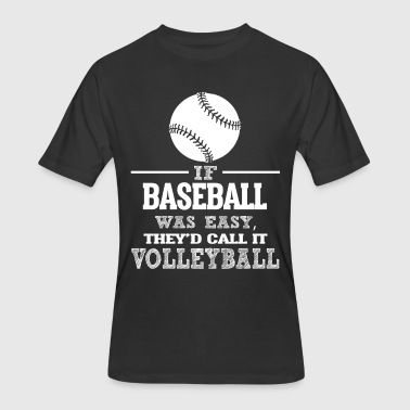 If Baseball Was Easy, They'd Call It Volleyball - Men's 50/50 T-Shirt