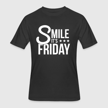Fucking Friday Smile It's Friday, Fuck Monday! - Men's 50/50 T-Shirt