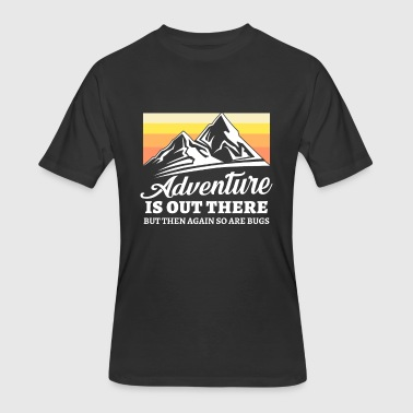 Bug Out Adventure is out there so are Bugs - Men's 50/50 T-Shirt