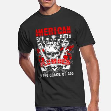American Pride American By Birth Plumber T Shirt - Men's 50/50 T-Shirt