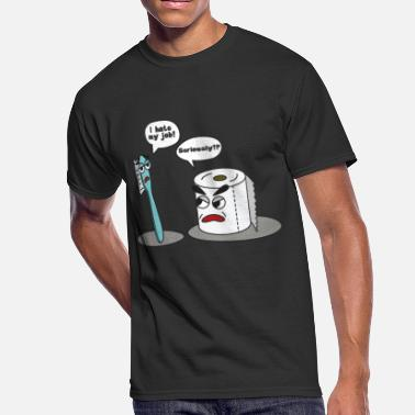 Poo And Toilet Paper Funny Saying I hate my job toothbrush - Men's 50/50 T-Shirt