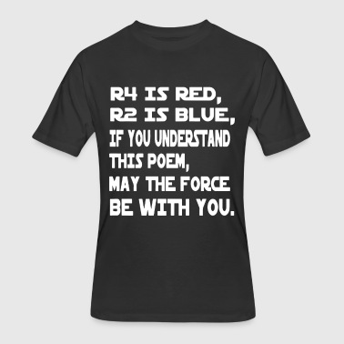 Baby Poem R4 is red R2 is blue if u understand this poem che - Men's 50/50 T-Shirt