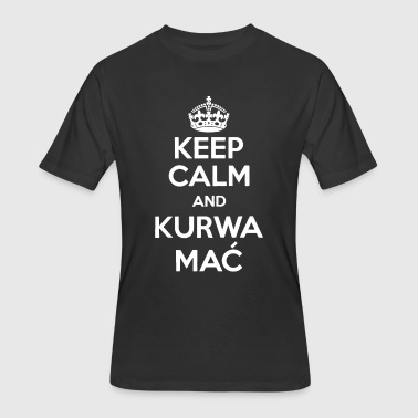 Keep Calm Kurwa Mac Polish Poland Funny Gift Koszu - Men's 50/50 T-Shirt