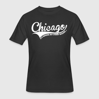 Chicago, It's where my story begins... - Men's 50/50 T-Shirt
