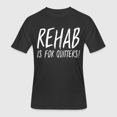 Drink Booze Rehab Is For Quitters Drinking Booze - Men's 50/50 T-Shirt