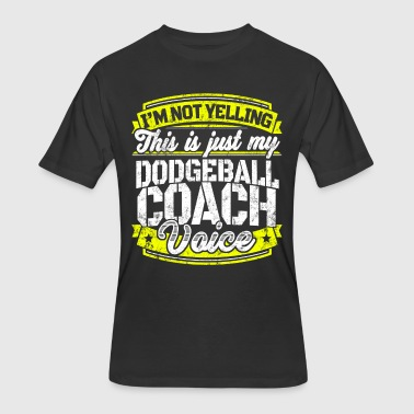 Dodgeball Funny Funny Dodgeball coach: My Dodgeball Coach Voice - Men's 50/50 T-Shirt