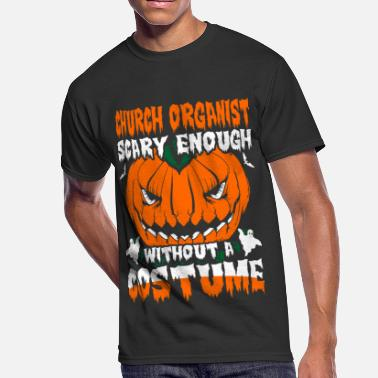 Church Organist Funny Chrurch Organist Scary Enough without A Costume - Men's 50/50 T-Shirt