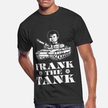 I Love Frank Frank the tank - Freaking funny frank the tank t - Men's 50/50 T-Shirt