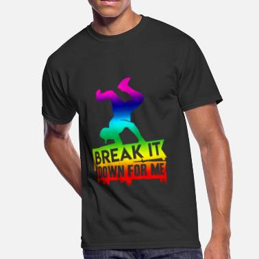 Break Break Dance Break It Shirt - Men's 50/50 T-Shirt
