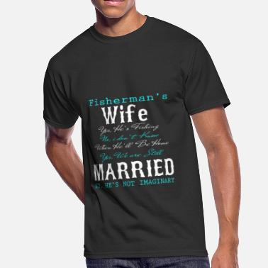 Fisherman Fisherman's Wife T Shirt - Men's 50/50 T-Shirt