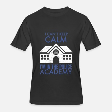 Police Academy Apparel I Cant Keep Calm Im In The Police Academy - Men's 50/50 T-Shirt