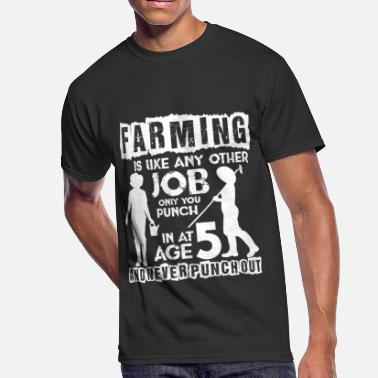 Any Farming Is Like Any Other Job T Shirt - Men's 50/50 T-Shirt