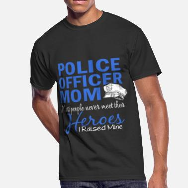 police officer mom most people never meet their he - Men's 50/50 T-Shirt