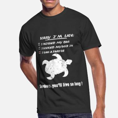 Sorry Im Late Sorry im late i saw a turtle - Men's 50/50 T-Shirt