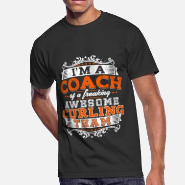 Curling I'm a coach of a freaking awesome curling team - Men's 50/50 T-Shirt