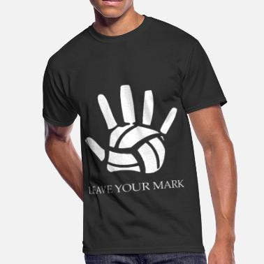 Volleyball Sayings LEAVE YOUR MARK volleyball - Men's 50/50 T-Shirt
