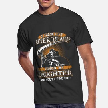 is there life after dfath touch my daughter - Men's 50/50 T-Shirt