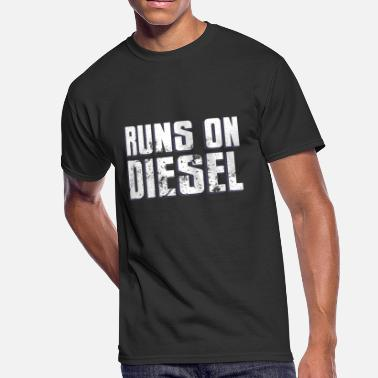 Diesel Trucks Runs on Diesel Trucks 4X4 Engines Powerful Fuel - Men's 50/50 T-Shirt