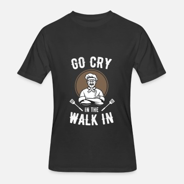 Kitchen Manager Go Cry In The Walk In Gift Shirt cook chef lovers - Men's 50/50 T-Shirt