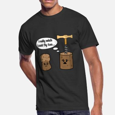 Cork Wine Cork Wants To Be Like Champagne Cork and Fly - Men's 50/50 T-Shirt