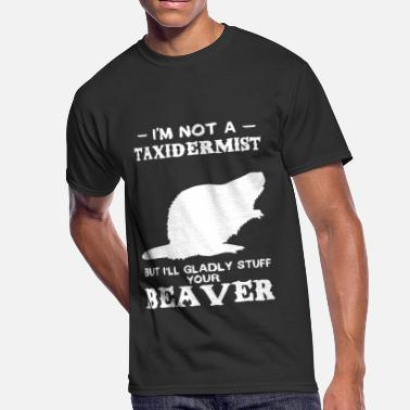 I am not a taxidermist but I will glady stuff your - Men's 50/50 T-Shirt