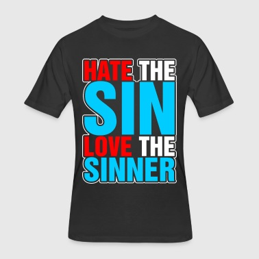 Hate Sin Hate The Sin Love The Sinner - Men's 50/50 T-Shirt