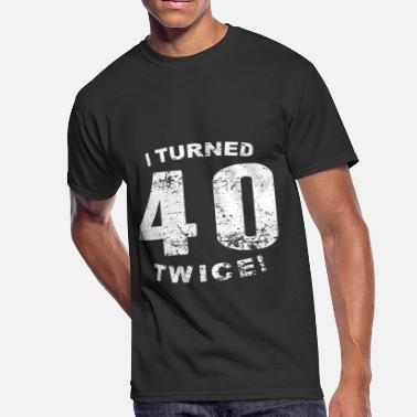 Turned I Turned 40 Twice! 80th Birthday - Men's 50/50 T-Shirt