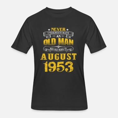 Old Man August An Old Man Who Was Born In August 1953 - Men's 50/50 T-Shirt