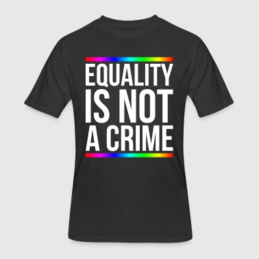 Equality is not a crime - Men's 50/50 T-Shirt