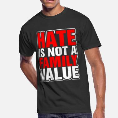 Family Values Hate Is Not A Family Value - Men's 50/50 T-Shirt