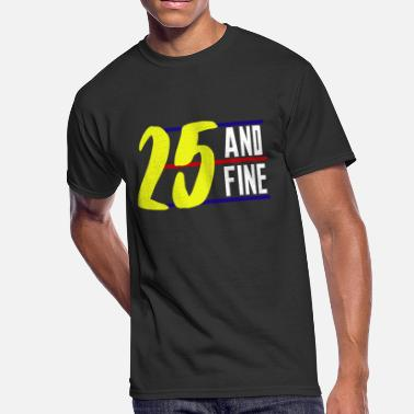Shop 25 Birthday Gift Ideas T Shirts Online Spreadshirt