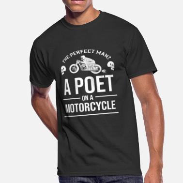 Poetry Poets The Perfect Man A Poet on a Motorcycle Biker Bike - Men's 50/50 T-Shirt