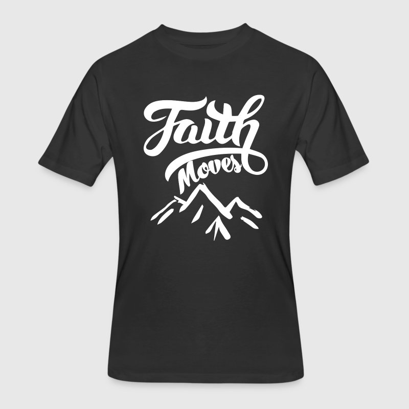 Faith can move mountains - Men's 50/50 T-Shirt