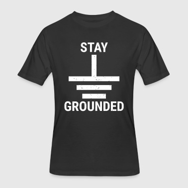 Stay Grounded Electrical Engineer Circuit T-Shirt - Men's 50/50 T-Shirt