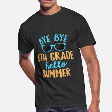 Bye Bye Bye 6th Grade Hello Summer Shirt School Teachers & Kids - Men's 50/50 T-Shirt