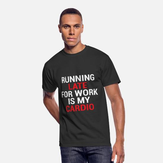 Cardio T-Shirts - Funny Running Late Work Cardio Treadmill T-Shirt - Men's 50/50 T-Shirt black