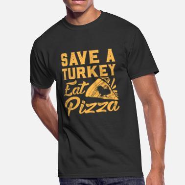 8fa4f484 Save A Turkey Save a turkey eat pizza Shirt Funny Thanksgiving - Men'