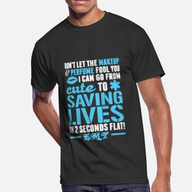 Emt Save Lives I Can Go From Cute To EMT Saving Lives Shirt - Men's 50/50 T-Shirt