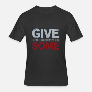 Give The Drummer Some Drummer T-Shirt - GIVE THE DRUMMER SOME - Men's 50/50 T-Shirt