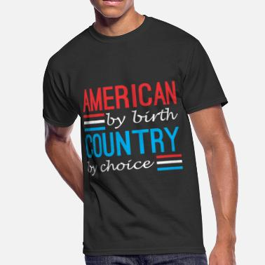 Country Of Birth American By Birth Country By Choice - Men's 50/50 T-Shirt